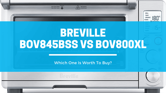 Breville BOV845BSS vs BOV800XL model