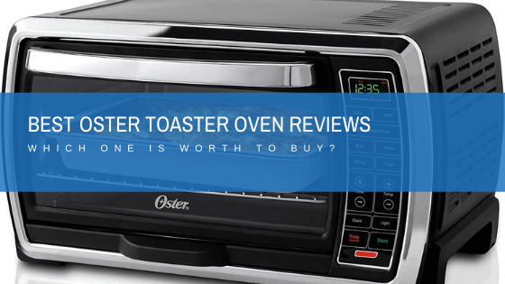 Best Oster Convection Toaster Oven Reviews