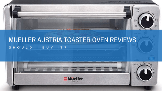 Mueller Austria Toaster Oven Reviews