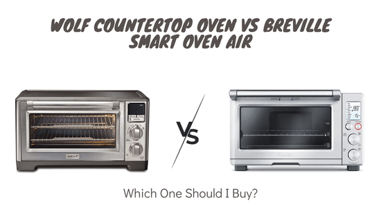 Wolf Countertop Oven VS Breville