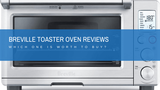 best Breville Toaster Oven Reviews