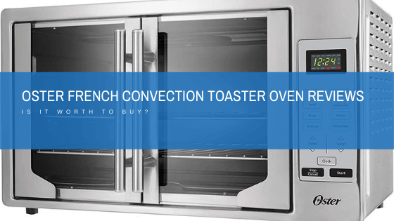 oster xl convection oven with french doors reviews