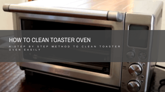 how to clean toaster oven